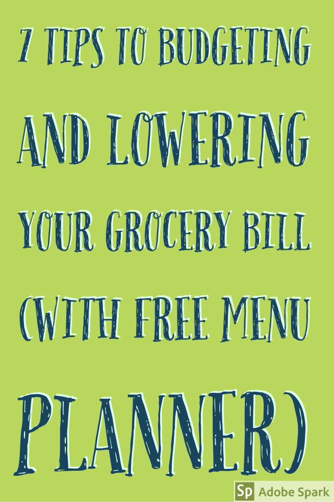 7 tips to budgeting and lowering your grocery bill pin image