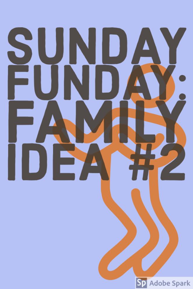 Sunday Funday Family Idea 2 Pin Image